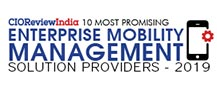 10 Most Promising Enterprise Mobility Management Solution Providers - 2019